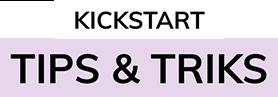 KICKSTART - Tips og triks